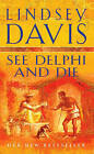 See Delphi and Die: (Falco 17) by Lindsey Davis (Paperback, 2006)
