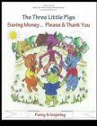 The Three Little Pigs: Saving Money... Please & Thank You by Gloria Mansfield (Paperback / softback, 2014)
