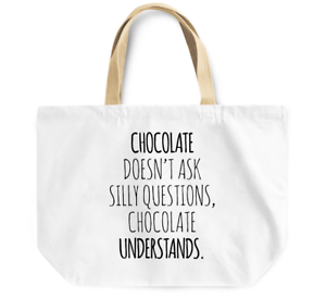 Tote Bag Chocolate Doesn/'t Ask Silly Questions Reusable Canvas Shopping Bag