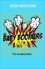 Baby Boomers: Time and Ageing Bodies by Naomi Woodspring (Hardback, 2016)