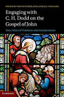 Engaging with C. H. Dodd on the Gospel of John: Sixty Years of Tradition and Interpretation by Cambridge University Press (Hardback, 2013)