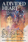 A Divided Heart: Letters of Sally Baxter Hampton, 1853-1862 by Phantom Press (Paperback, 2007)