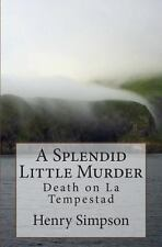 A Splendid Little Murder : Death on la Tempestad by Henry Simpson (2012,...