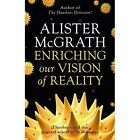 Enriching Our Vision of Reality: Theology and the Natural Sciences in Dialogue by Alister McGrath (Paperback, 2016)