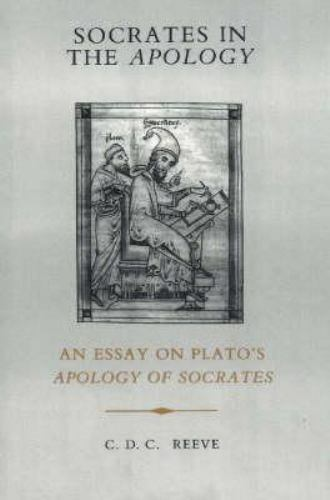 Socrates in the Apology : An Essay on Plato's Apology of Socrates, Hardcover ...