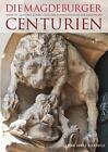 Die Magdeburger Centurien, Band III von Günther Korbel (2014, Gebundene Ausgabe)