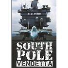 South Pole Vendetta by C D Myers (Paperback / softback, 2013)
