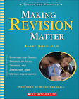 Making Revision Matter: Strategies for Guiding Students to Focus, Organize, and Strengthen Their Writing Independently by Janet Angelillo (Paperback / softback, 2005)