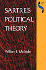 Sartre's Political Theory by William L. McBride (Paperback, 1991)