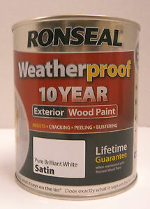 Ronseal Weatherproof 10 Year Exterior Wood Paint Brilliant White Satin 750ml Ebay