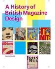A History of British Magazine Design by Anthony Quinn (Hardback, 2016)
