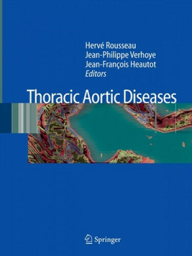 Thoracic Aortic Diseases by Herve Rousseau
