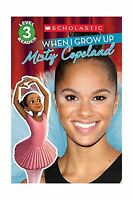 When I Grow Up: Misty Copeland (scholastic Reader Level 3) Free Shipping