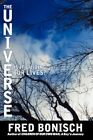 The Universe Is It Guiding Our Lives? 9781438948430 by Fred Bonisch Hardcover