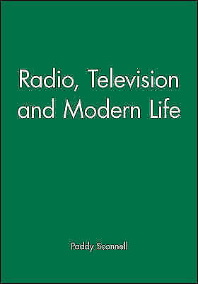 1 of 1 - Radio, Television and Modern Life by Paddy Scannell