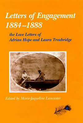 LETTERS OF ENGAGEMENT 1884-1888: THE LOVE LETTERS OF ADRIAN HOPE AND LAURA TROUB
