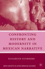 Confronting History and Modernity in Mexican Narrative (New Directions-ExLibrary