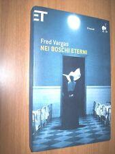 FRED VARGAS-NEI BOSCHI ETERNI-EINAUDI-2008-SUPER ET-OTTIMO STATO!