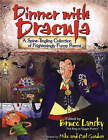 Dinner with Dracula: A Spine-tingling Collection of Frighteningly Funny Poems by Bruce Lansky (Hardback, 2007)