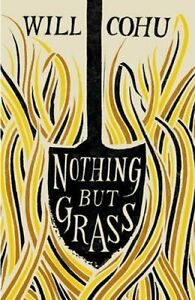 Nothing-But-Grass-by-Will-Cohu-9780701187859-Hardback-2015
