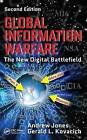 Global Information Warfare: The New Digital Battlefield by Andrew Jones, Gerald L. Kovacich (Hardback, 2015)