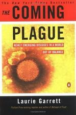 The Coming Plague Pt. 1 : Newly Emerging Diseases in a World Out of Balance...