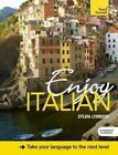 Enjoy Italian Intermediate to Upper Intermediate Course: Improve Your Fluency and Communicate with Ease by Sylvia Lymbery (Mixed media product, 2014)