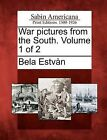 War Pictures from the South. Volume 1 of 2 by Bela Estv N (Paperback / softback, 2012)