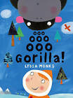 Ooo, Ooo, Ooo Gorilla by Lydia Monks (Paperback, 2007)