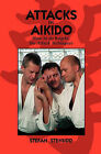Attacks in Aikido: How to Do Kogeki, the Attack Techniques by Stefan Stenudd (Paperback / softback, 2008)
