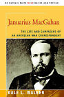 Januarius Macgahan: The Life and Campaigns of an American War Correspondent by Dale L Walker (Paperback / softback, 2006)