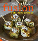 Fusion: A Culinary Journey by Peter Gordon (Hardback, 2010)
