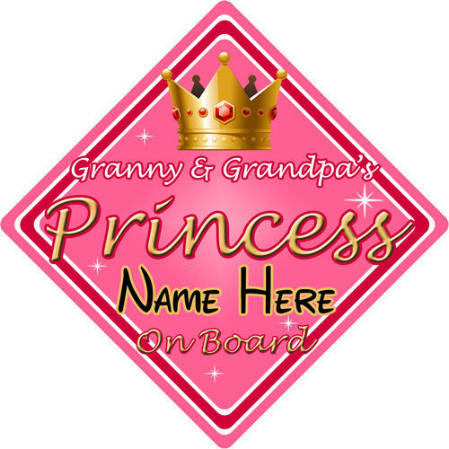Personalised Child//Baby On Board Car Sign ~ Granny /& Grandpas Princess ~ Pink