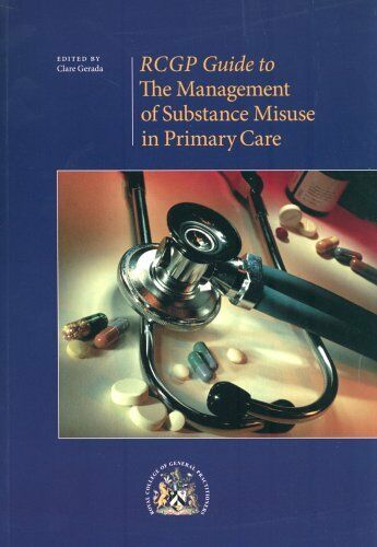 The Management of Substance Misuse in Primary Care By Clare Gerada