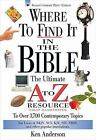 A to Z: Where to Find It in the Bible by Ken Anderson (2000, Paperback)