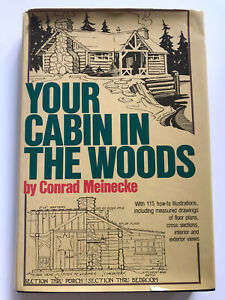 YOUR CABIN IN THE WOODS By Conrad Meinecke OUTDOOR BUILDING WOODWORK HOMESTEAD