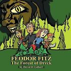 Feodor Fitz: The Forest of Dreck by David D. Gilbert (Paperback, 2013)