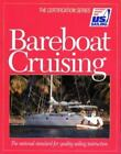 The Certification: Bareboat Cruising : The National Standard for Quality Sailing Instruction by Diana Jessie, Tom Cunliffe and Shimon-Craig Van Collie (1995, Paperback)