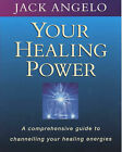 Your Healing Power: A Step-by-step Guide to Channelling Your Healing Energies by Jack Angelo (Paperback, 1998)