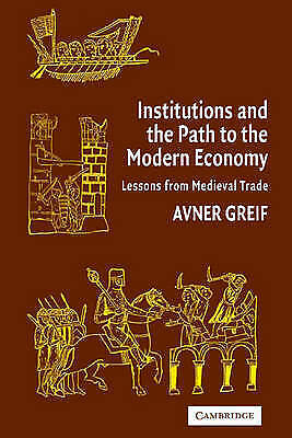 Institutions and the Path to the Modern Economy: Lessons from Medieval Trade (P