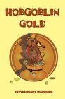 Hobgoblin Gold by Tessa Lorant Warburg (Paperback, 2010)