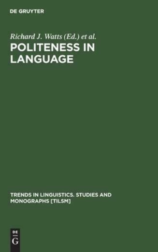 Politeness In Language: Studies In Its History, Theory And Practice