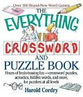 The Everything Crossword and Puzzle Book: Hours of Brain-Teasing Fun-Crossword Puzzles, Acrostics, Hidden Words and More, for Puzzlers at All Levels by Harold V. Cordry (Paperback, 1998)