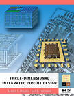 Three-dimensional Integrated Circuit Design by Vasilis F. Pavlidis, Eby G. Friedman (Hardback, 2008)