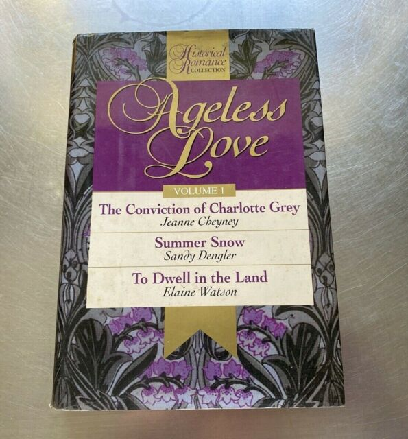 Ageless Love Vol.1: The Conviction of Charlotte Grey; Summer Snow; To Dwell2034B