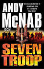 Seven Troop by Andy McNab (Hardback, 2008)