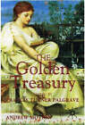 The Golden Treasury: Of the Best Songs and Lyrical Poems in the English Language by Francis Turner Palgrave (Paperback, 2000)