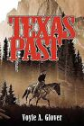 Texas Past by Voyle A Glover (Paperback / softback, 2011)