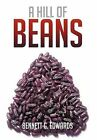 A Hill of Beans by Bennett G Edwards (Hardback, 2012)