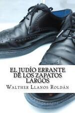 El Judío Errante de Los Zapatos Largos by Walther Llanos Roldán (2012,...